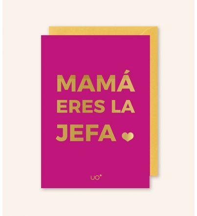 "Postal ""Mamá eres la jefa"""