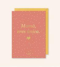 """Postal """"Mamá eres única"""""""