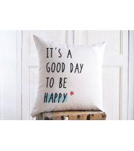 """Funda cojín """"It´s a good day"""""""