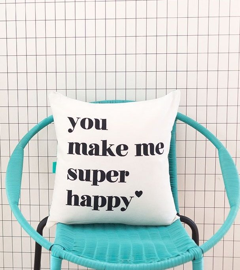"Funda cojín ""You make me super happy"""